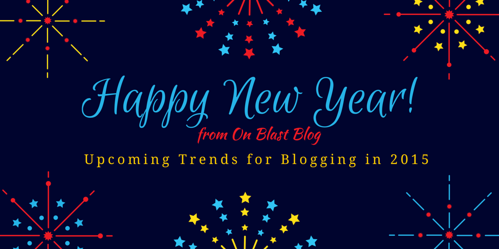 Upcoming Blogging Trends in 2015
