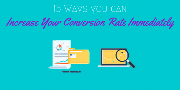 15 ways you can Increase Conversion Rate immediately
