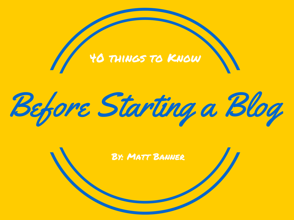 40+ Things You Must Know Before Starting a Blog   On Blast Blog