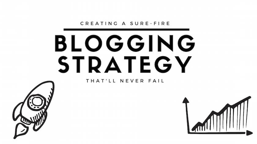 Sure-fire blogging strategy