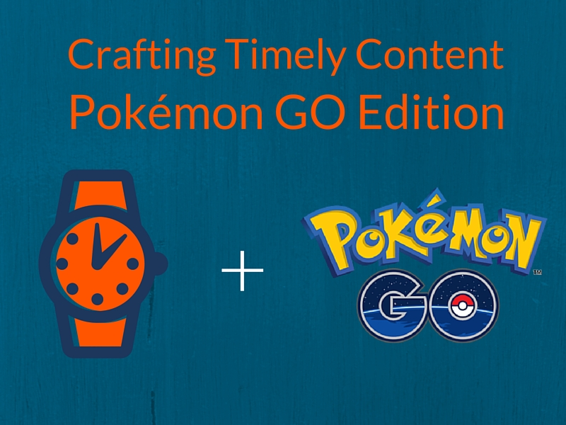 pokemon-go-timely-content